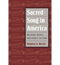 Sacred Song in America - Stephen A. Marini