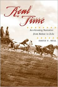 Real Time: Accelerating Narrative from Balzac to Zola - David F. Bell