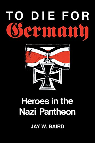 To Die for Germany: Heroes in the Nazi Pantheon