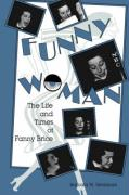Funny Woman: The Life and Times of Fanny Brice