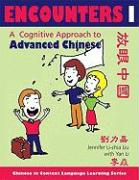 Encounters I [Text ] Workbook]: A Cognitive Approach to Advanced Chinese