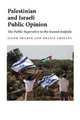 Palestinian and Israeli Public Opinion - Jacob Shamir; Khalil Shikaki