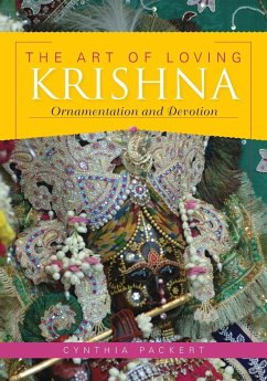 The Art of Loving Krishna: Ornamentation and Devotion - Packert, Cynthia