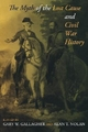 The Myth of the Lost Cause and Civil War History - Gary W. Gallagher; Alan T. Nolan