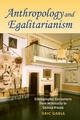 Anthropology and Egalitarianism - Eric Gable