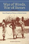 War of Words, War of Stones: Racial Thought and Violence in Colonial Zanzibar
