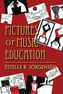 Pictures of Music Education (Counterpoints: Music and Education)