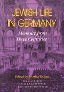 Jewish Life in Germany: Memoirs from Three Centuries