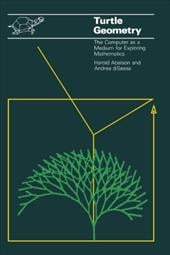 Turtle Geometry: The Computer as a Medium for Exploring Mathematics - Abelson, Harold / diSessa, Andrea A.