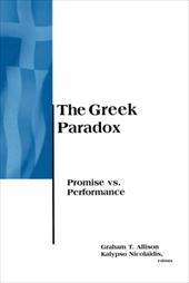 The Greek Paradox: Promise vs. Performance - Allison, Graham T. / Nicolaidis, Kalypso