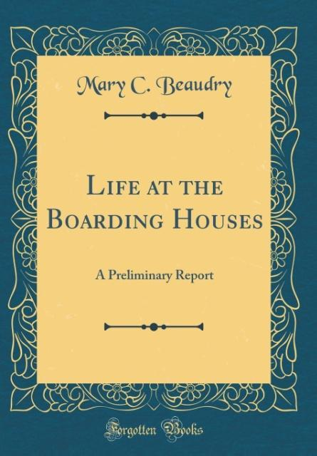 Life at the Boarding Houses als Buch von Mary C. Beaudry - Forgotten Books
