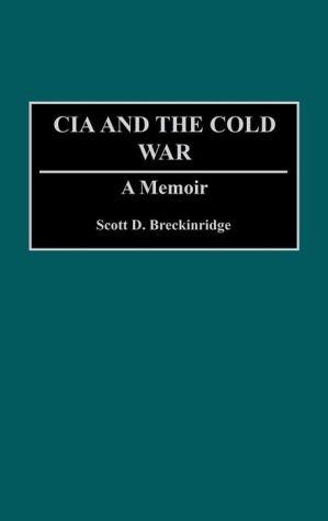 The CIA and the Cold War: A Memoir