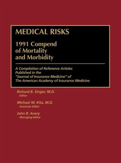 Medical Risks: 1991 Compend of Mortality and Morbidity - Herausgeber: Singer, Richard B. Kita, Michael W. Avery, John R.