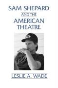 Sam Shepard and the American Theatre