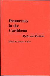 Democracy in the Caribbean: Myths and Realities - Edie, Carlene J.