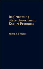 Implementing State Government Export Programs - Michael Frazier
