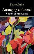 Arranging a Funeral - A Book of Resources
