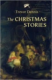 The Christmas Stories - Trevor Dennis