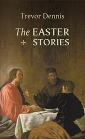 The Easter Stories - Dennis, Trevor