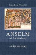 Anselm of Canterbury: His Life and Legacy