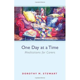 One Day at a Time - Meditations for carers - Dorothy M. Stewart