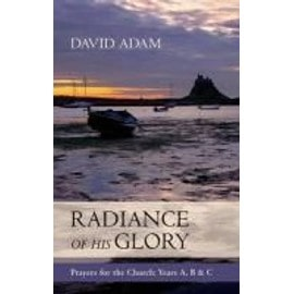 Radiance of His Glory - Prayers for the Church - David Adam
