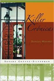 Killer Cronicas: Bilingual Memories - Susana Chavez-Silverman, Foreword by Paul Allatson