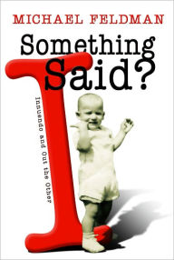 Something I Said?: Innuendo and Out the Other - Michael Feldman