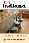 Cafe Indiana: A Guide to Indiana's Down-Home Cafes - Stuttgen, Joanne Raetz