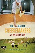 The Master Cheesemakers of Wisconsin