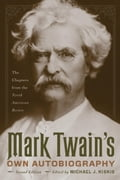 Mark Twain's Own Autobiography: The Chapters from the North American Review - Twain, Mark