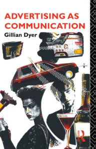 Advertising as Communication - Gillian Dyer