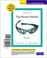 The Writer's World: Essays, Books a la Carte Edition - Lynne Gaetz, Suneeti Phadke