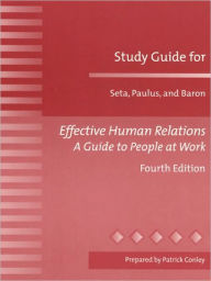Study Guide for Effective Human Relations: A Guide to People at Work - Catherine E. Seta