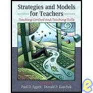 STRATEGIES AND MODELS FOR TEACHERS: TEACHING CONTENT AND THINKING SKILLS, 5/e + Access Code - Paul Eggen
