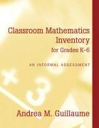 Classroom Mathematics Inventory for Grades K-6: An Informal Assessment