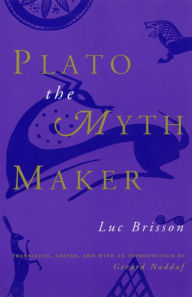 Plato the Myth Maker - Luc Brisson