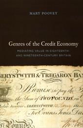 Genres of the Credit Economy: Mediating Value in Eighteenth- And Nineteenth-Century Britain - Poovey, Mary