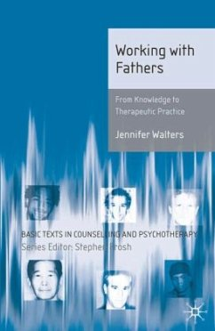 Working with Fathers: From Knowledge to Therapeutic Practice - Walters, Jennifer
