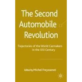 The Second Automobile Revolution: Trajectories of the World Carmakers in the 21st Century - M. Freyssenet