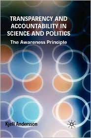 Transparency And Accountability In Science And Politics - Kjell Andersson