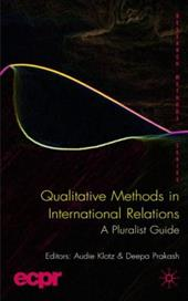 Qualitative Methods in International Rel - Klotz, Audie / Prakash, Deepa