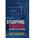 Studying Fraud as White Collar Crime - Geoff Smith