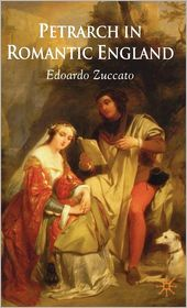 Petrarch in Romantic England - Edoardo Zuccato