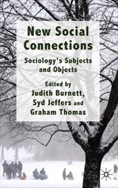 New Social Connections: Sociology's Subjects and Objects - Burnett, Judith / Jeffers, Syd / Thomas, Graham