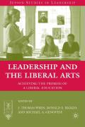 Leadership and the Liberal Arts: Achieving the Promise of a Liberal Education
