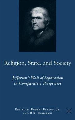 Religion, State, and Society: Jefferson's Wall of Separation in Comparative Perspective - Ramazani, R. Fatton, Robert