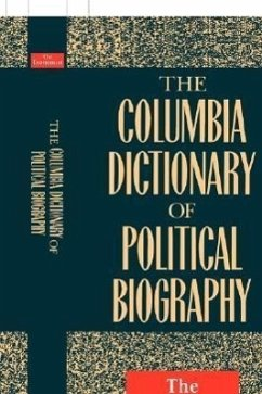 The Columbia Dictionary of Political Biography - Columbia University Press Economist Books, Ltd Staff Columbia University Press