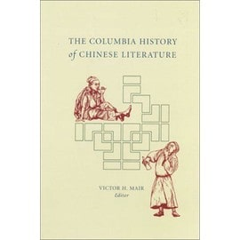 The Columbia History Of Chinese Literature - Victor H. Mair