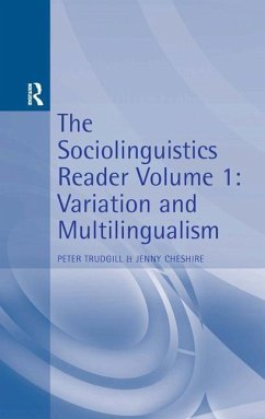 Sociolinguistics Reader Vol 1: Variation & Multilingualism - Herausgeber: Trudgill, Peter Cheshire, Jenny